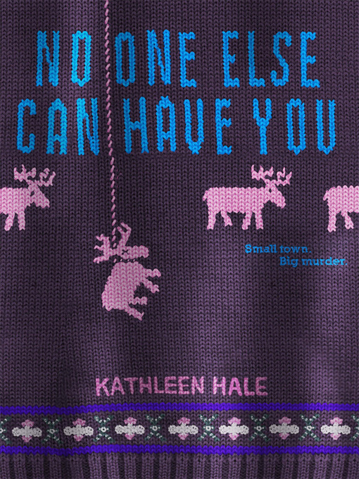 Title details for No One Else Can Have You by Kathleen Hale - Available